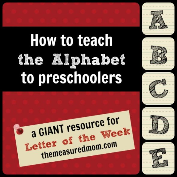 How to teach the alphabet to preschoolers letter of the week resource the measured mom 590x590 How to teach the alphabet to preschoolers