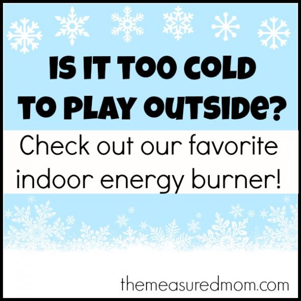 indoor energy burner for winter - the measured mom
