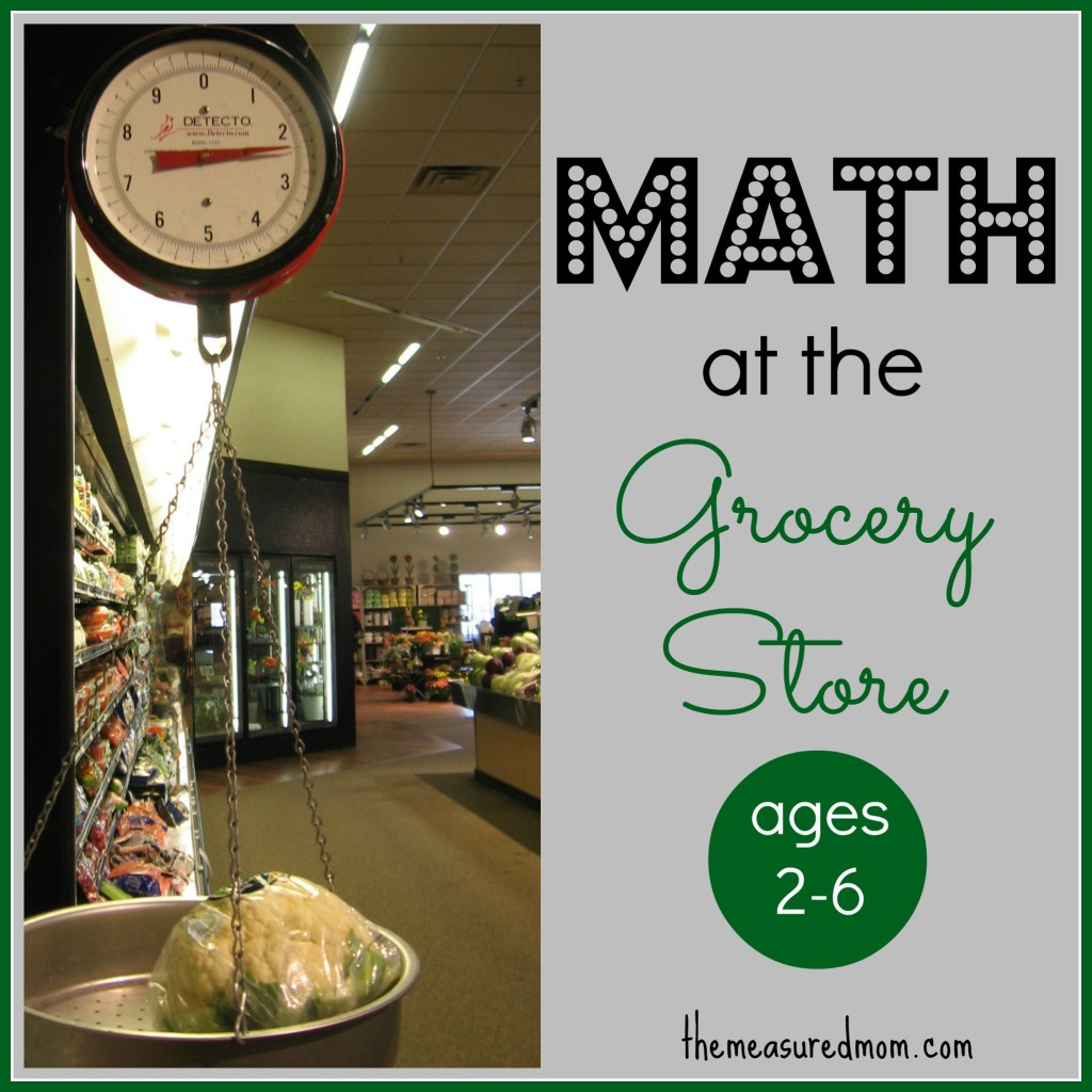 math at the grocery store for kids ages 2-6 - the measured mom