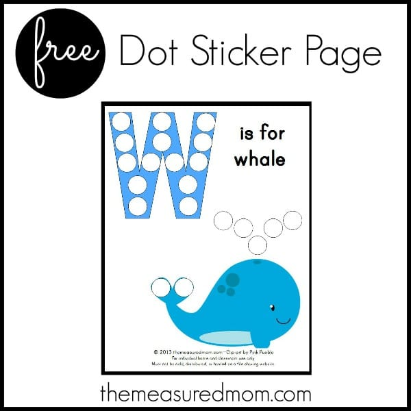 free dot sticker page letter W the measured mom Letter W Printable: W is for Whale