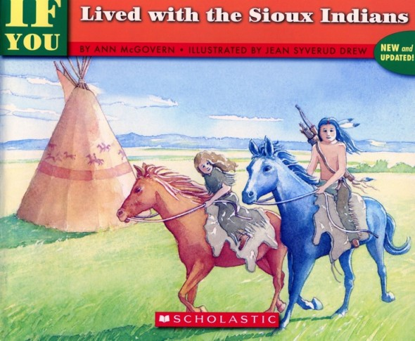 if you lived with sioux 590x485 Teach kids about history   even preschoolers can learn!
