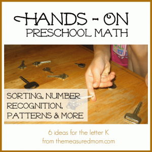 Hands on Math for Preschoolers: 6 ideas for the letter K