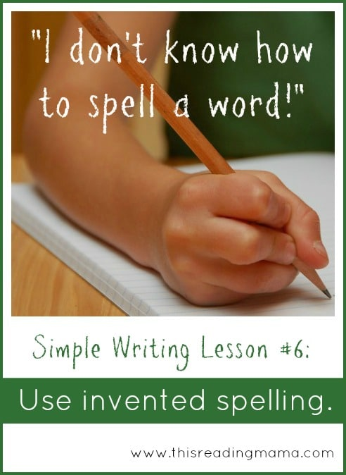 use invented spelling - simple writing lesson series - the measured mom