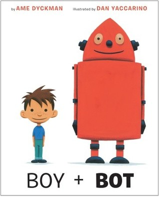boy + bot A Giant List of Books about Friendship