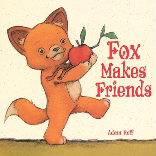 fox makes friends A Giant List of Books about Friendship