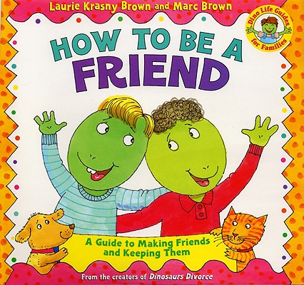 how to be a friend A Giant List of Books about Friendship
