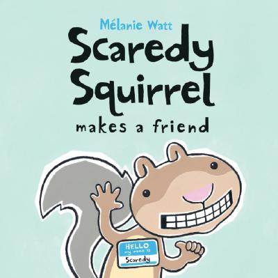 scaredy squirrel A Giant List of Books about Friendship