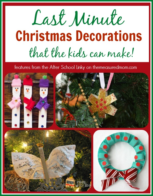 last minute christmas decorations the kids can make the measured mom Last minute Christmas decorations (that your kids can make!)    plus a new After School Linky
