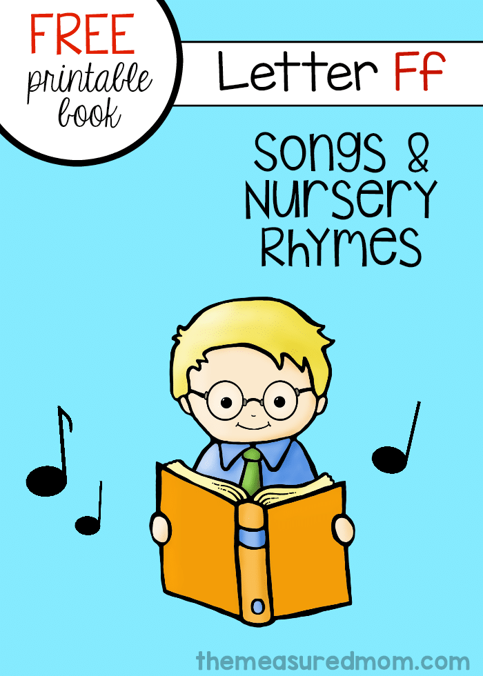 Get this free printable letter book to teach songs and rhymes for letter F.