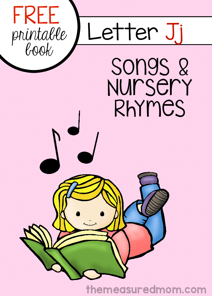 Get this list of nursery rhymes and songs for letter J in a free printable book!
