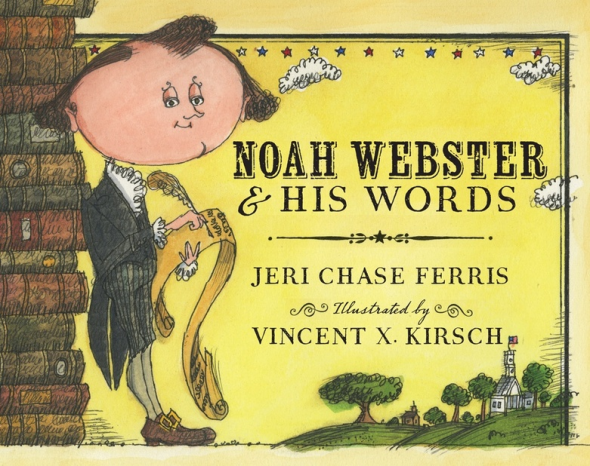noah webster and his words 590x466 Fun books about history for kids