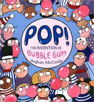 pop the invention of bubble gum Fun books about history for kids