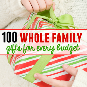 100 whole family gifts for every budget square image