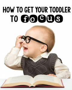 how to get your toddler to focus