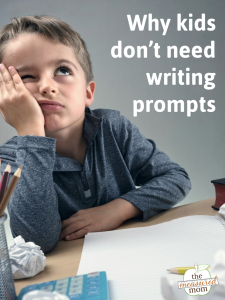 Why kids don't need writing prompts
