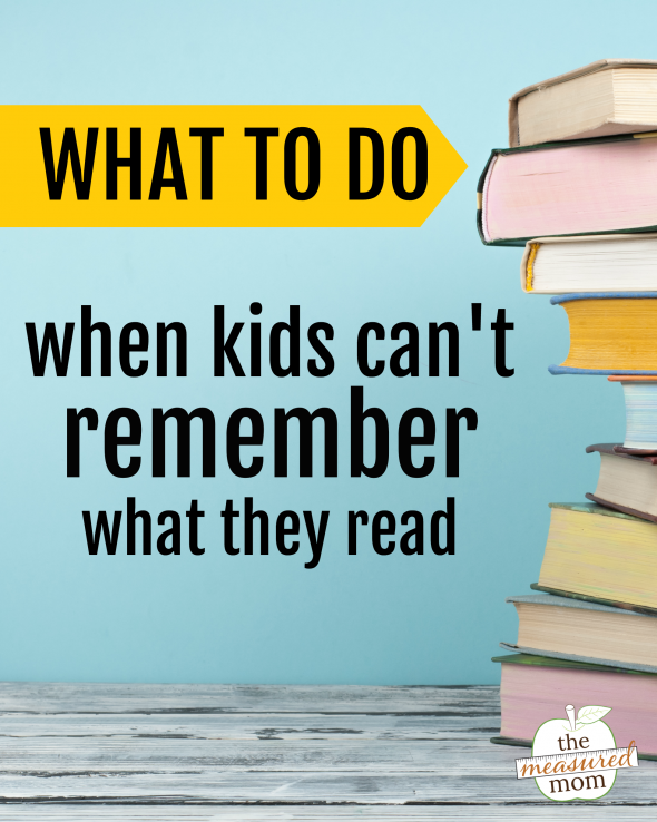 what to do when kids can't remember what they read
